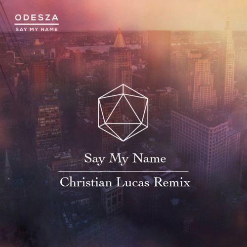 Say My Name (Christian Lucas Remix)