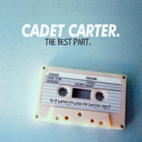 The Best Part by Cadet Carter / Hype Machine