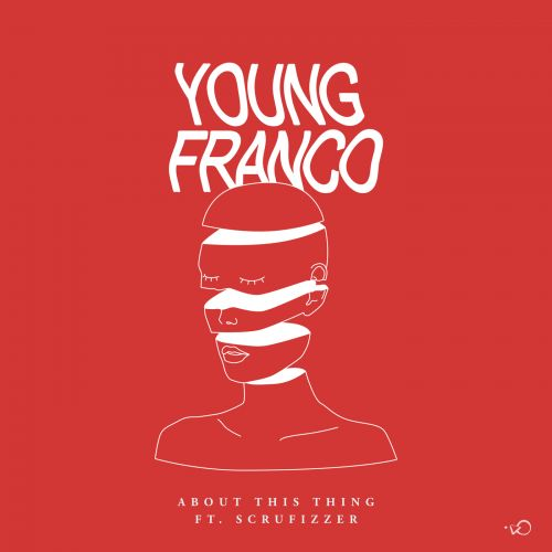 About This Thing (feat. Scrufizzer) by Young Franco